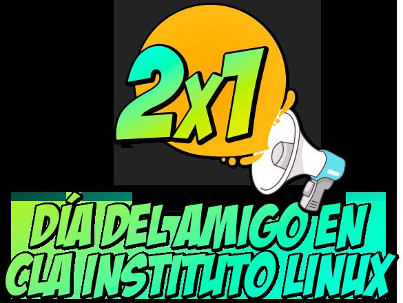 2x1 - Día del Amigo en CLA Instituto Linux