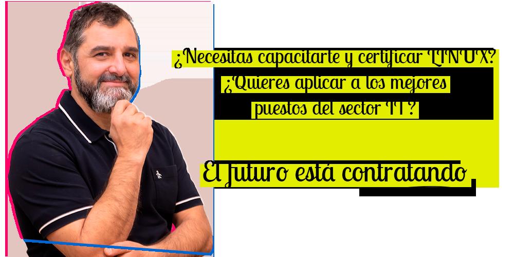 ¿Necesitas capacitarte y certificar LINUX? ¿Quieres aplicar a los mejores puestos del sector IT? El futuro está contratando